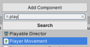 A picture showing how to add the Player Movement script as a component.